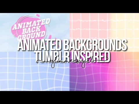 ANIMATED BACKGROUND TUMBLR INSPIRED