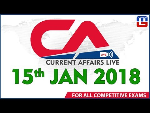 Current Affairs Live  | 15th January 2018 | करंट अफेयर्स लाइव | All Competitive Exams