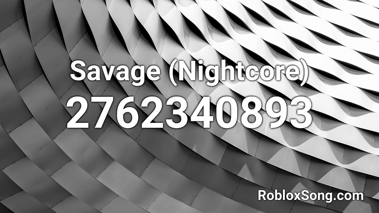 Savage Nightcore Roblox Id Music Code Youtube