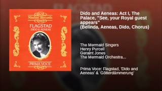 "Dido and Aeneas: Act I, The Palace, ""See, your Royal guest appears"" (Belinda, Aeneas, Dido, Chorus)"