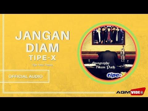 Tipe-X - Jangan Diam | Official Audio