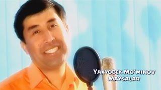 Яхёбек Муминов - Майсалар