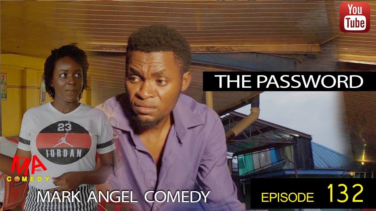 Download THE PASSWORD (Mark Angel Comedy) (Episode 132)