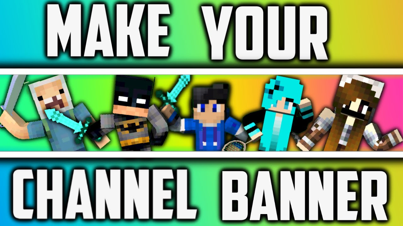 how to make a minecraft channel banner  channel art on