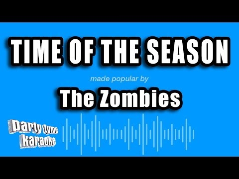 The Zombies - Time Of The Season (Karaoke Version)