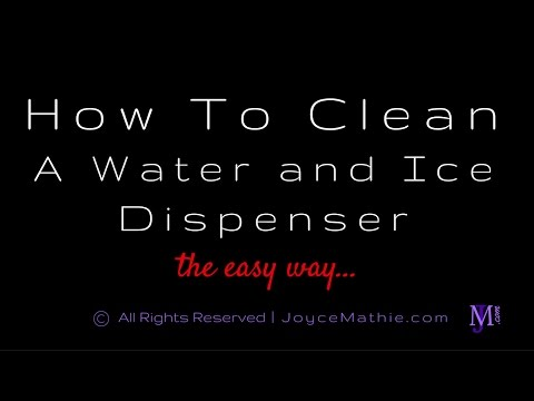 How To Clean A Water And Ice Dispenser The Easy Way