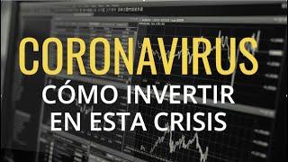 Crisis Mundial Por CORONAVIRUS - ¿Qué Debo Hacer En Esta Pequeña Crisis Financiera de 2020?