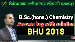 BHU Bsc.(Hons) previous year question paper    bhu chemistry paper 2018 answer key