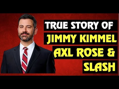 Guns N' Roses: True Story Behind Jimmy Kimmel, Slash & Axl Rose!