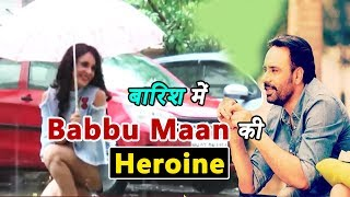 Babu Maan's Heroine Shweta Khanduri's Rain Video Shoot | Dainik Savera