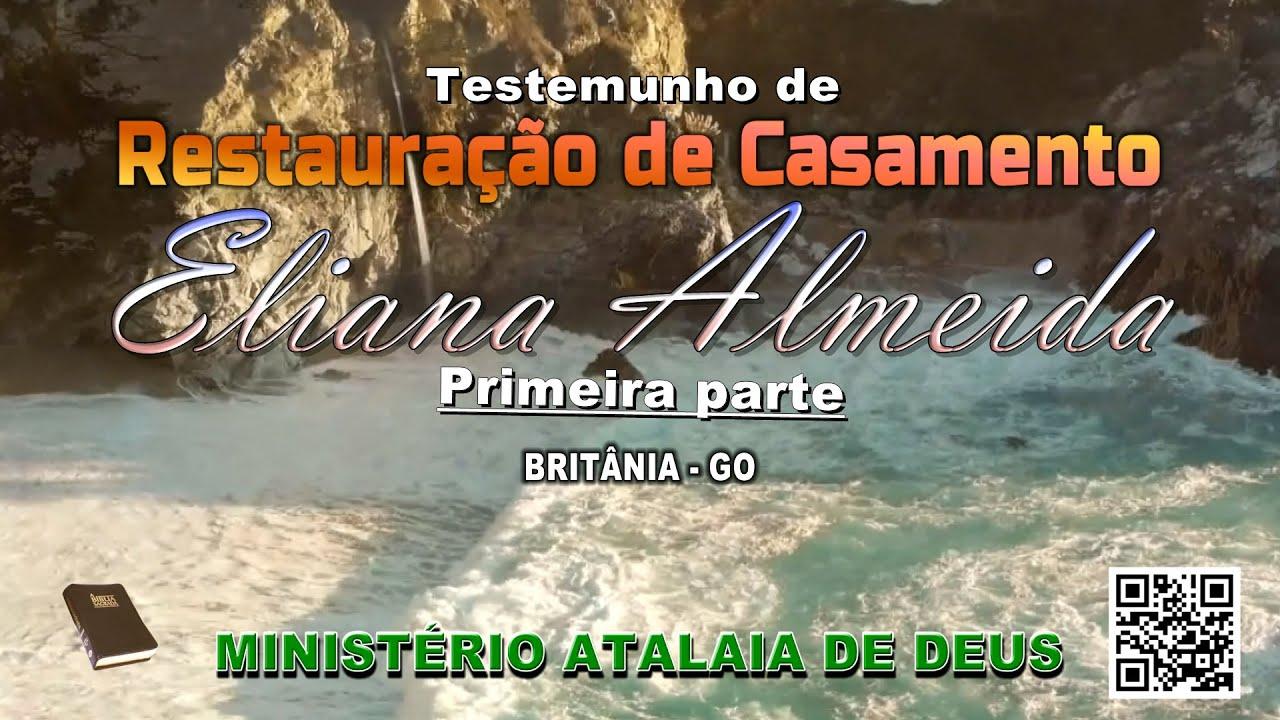 Testemunho de Casamento Restaurado - Eliana Almeida Parte 01