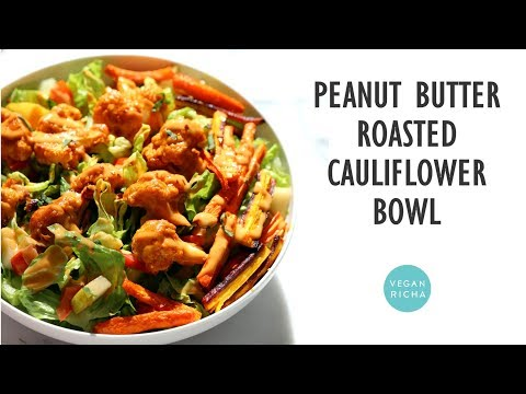 PEANUT BUTTER ROASTED CAULIFLOWER BOWL | Vegan Richa Recipes