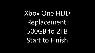 Xbox One Internal Hard Drive Replacement: 500GB to 2TB Start to Finish
