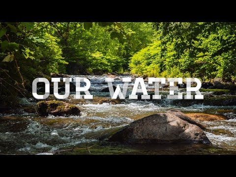 Our Water | Fly Fishing Appalachian Public Water | Full Film