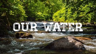Our Water | Fly Fishing Appalachian Public Water | Full Film