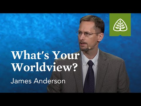 James Anderson: What's Your Worldview?
