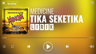 Medicine - Tika Seketika [Lirik]