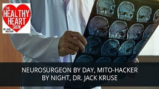 Neuro Surgeon by Day, Mito Hacker By Night Dr. Jack Kruse