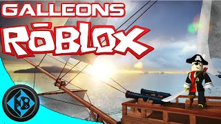Roblox - Galleons Ft. EthicalBoar