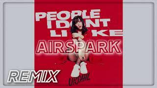 [REMIX] UPSAHL - PEOPLE I DON'T LIKE (AIRSPARK REMIX)
