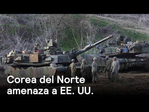 Corea del Norte amenaza a Estados Unidos - Noticias con Karla Iberia