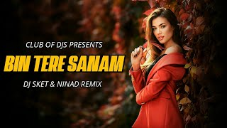 Bin Tere Sanam Remix NINAd DJ SKET Mp3 Song Download