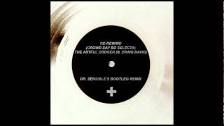 Re-rewind - Artful Dodger ft. Craig David (Dr. Sensible