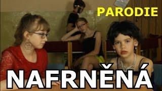 NAFRNĚNÁ | PARODIE