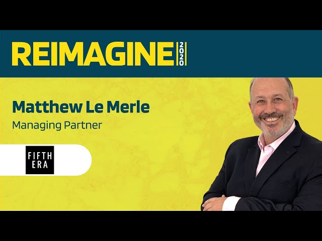 REIMAGINE 2020 v2.0-Matthew Le Merle-Co-founder & Managing Partner of Fifth Era and Keiretsu Capital