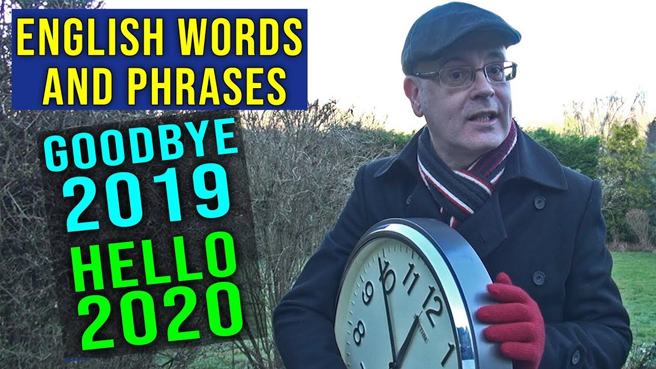 Goodbye 2019 / Hello 2020 - Learn English words for the end of the year - Happy New year