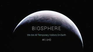 4K | Biosphere Full - Director's Extended Cut