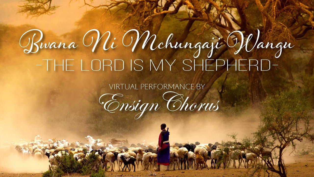 Download Bwana Ni Mchungaji Wangu (The Lord is My Shepherd) - Virtual Performance by Ensign Chorus