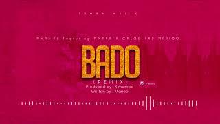 Bado (Remix) - Mwasiti Featuring MwanaFa , Chege & Marioo