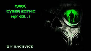 Hackvice - Cybergoth MIX / EBM / Dark Electro *Part 2*