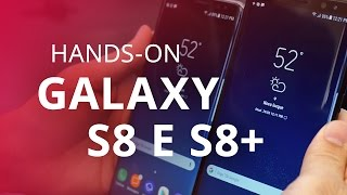 Samsung Galaxy S8 e S8+ [Hands-on]