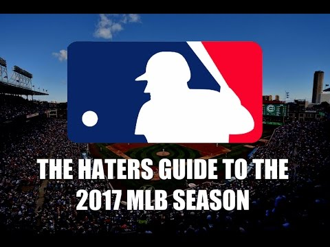 The Haters Guide to the 2017 MLB Season