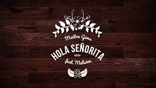 Maître GIMS - Hola Señorita (feat. Maluma) [Paroles/Lyrics] [Tradução]