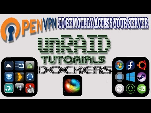 How to install/configure OpenVPN server on unRAID  Secure