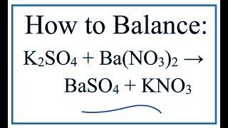 كيفية التوازن K2SO4 + Ba(NO3)2 = BaSO4 + KNO3 (كبريتات البوتاسيوم + نترات الباريوم)
