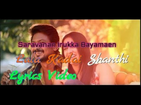 Lala Kadai Shanthi Song Lyrics Video -saravanan Irukka Bayamaen