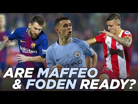 Are Pablo Maffeo & Phil Foden Ready For Man City?