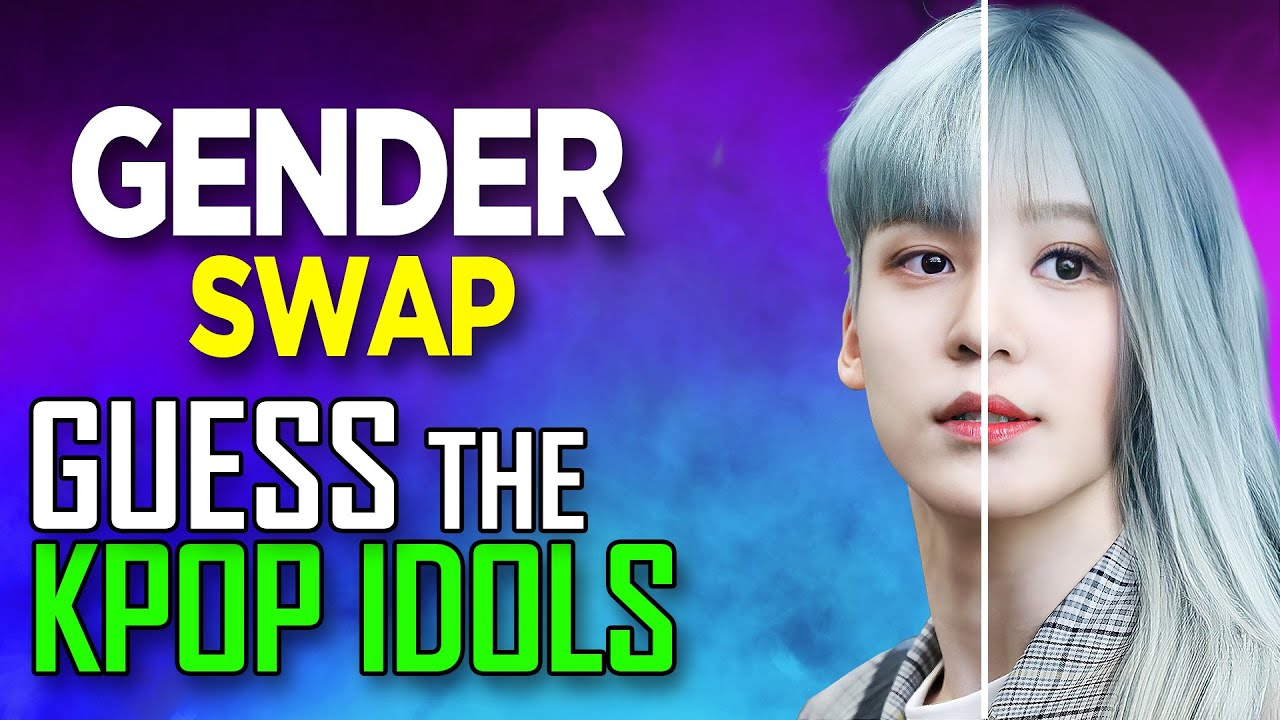 KPOP GAME] CAN YOU GUESS THE KPOP IDOLS GENDER SWAP #4