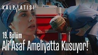 Ali Asaf ameliyatta kusuyor - Kalp Atışı 19. Bölüm