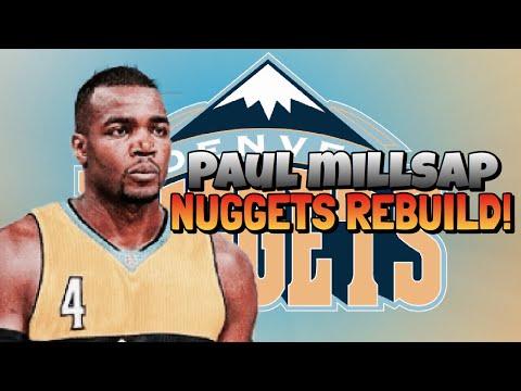 PAUL MILLSAP NUGGETS REBUILD!!!