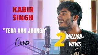 Kabir Singh Tera Ban Jaunga Cover By Imdad Hussain Shahid K Kiara A Whoimdad