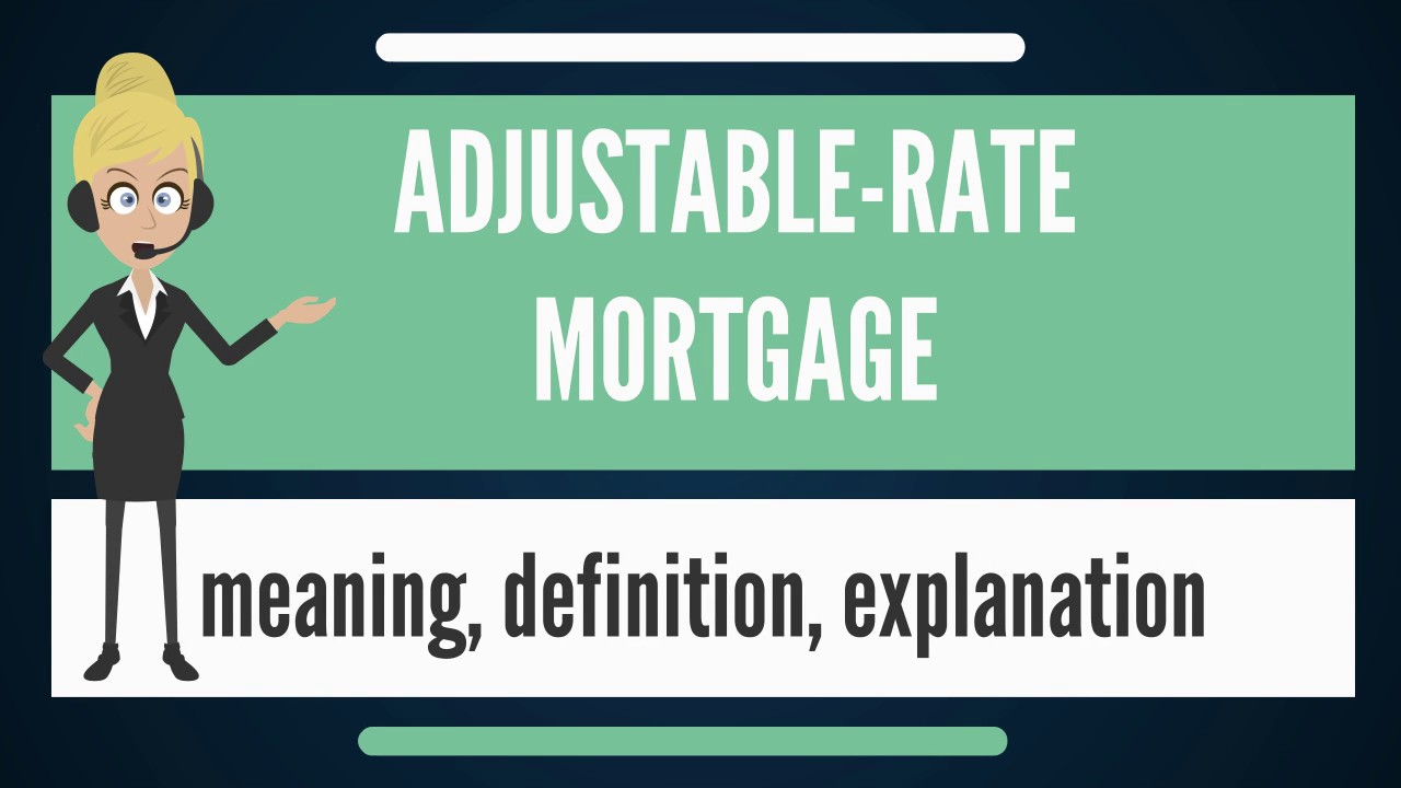 what is adjustable-rate mortgage? what does adjustable rate mortgage
