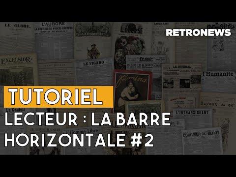 Tutoriels RetroNews : La Barre Horizontale Du Lecteur (deuxième Partie)