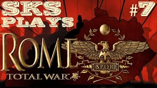 Rome: Total War Gameplay by SKS - Strike While the Iron is Hot [Episode 7]