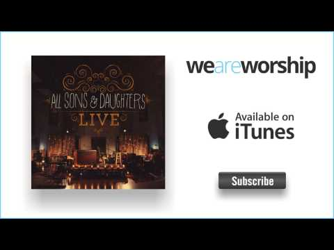 All Sons & Daughters - Brokenness Aside