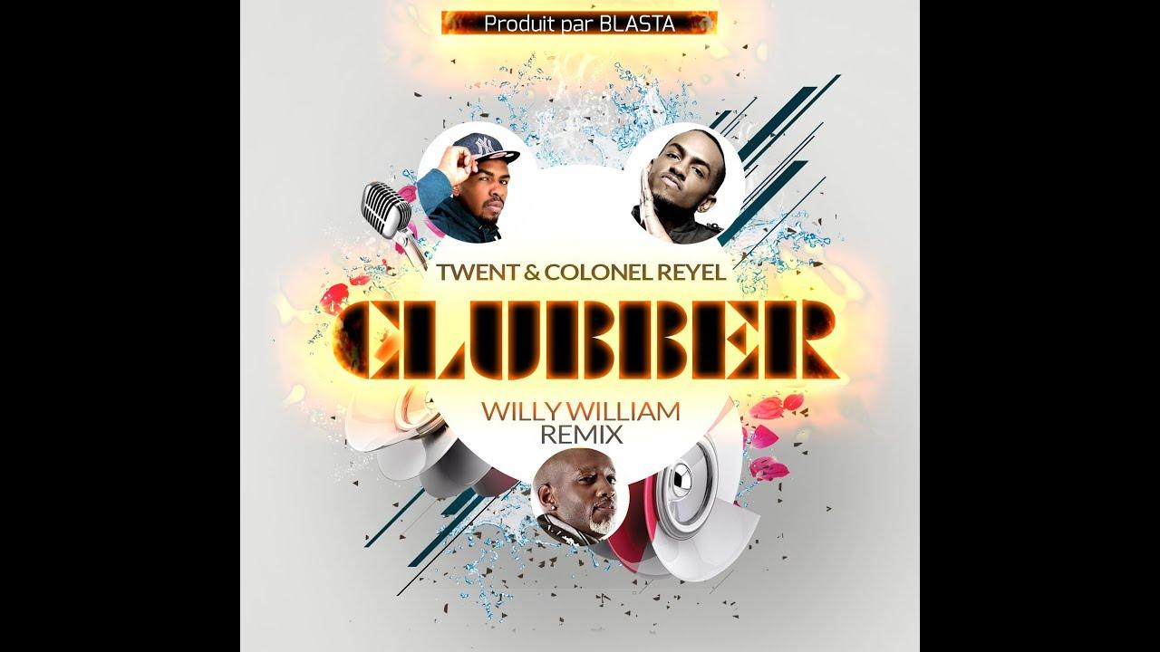 Colonel reyel, Twent & Willy William - Clubber